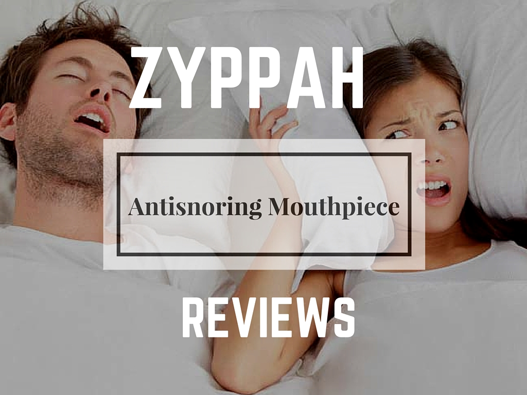 zyppah reviews snoring mouthpiece
