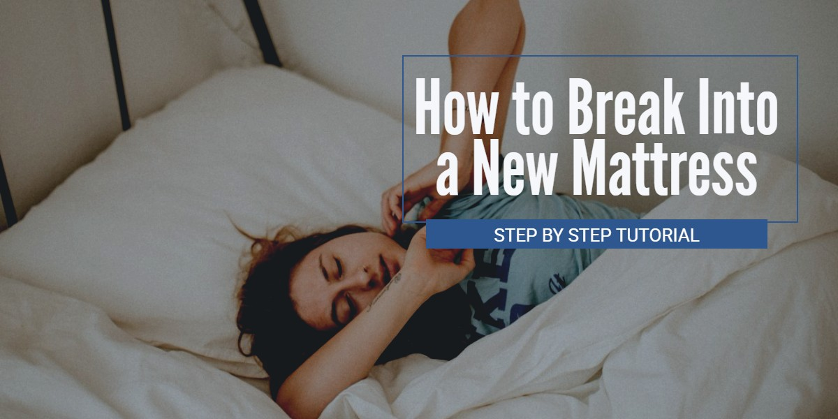 How to break into a new mattress