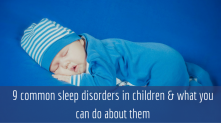 9 common sleep disorders in children & what you can do about them