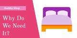 Why Do We Sleep? Why Do We Need Sleep