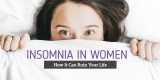 What Causes Insomnia in Women?